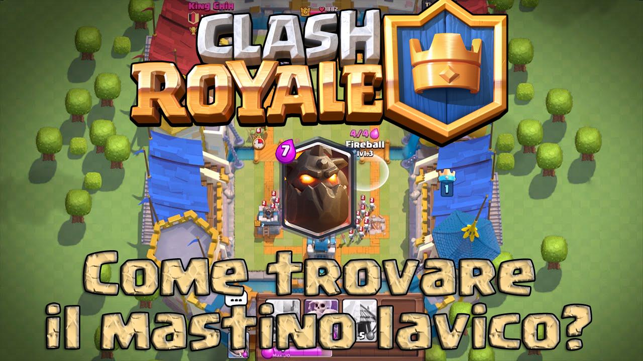 clash royale trovare mastino lavico