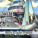 Squall racconta Final Fantasy VIII – Rientro al Garden di Balamb #6
