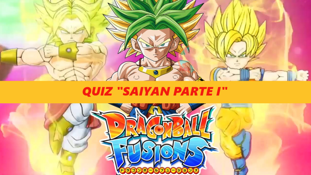 Dragon-Ball-Fusions quiz saiyan parte I